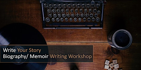 Write Your Story: Biography/Memoir Writing Workshop tickets