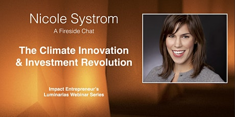 The Climate Innovation & Investment Revolution with Nicole Systrom tickets