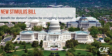 New Stimulus Bill:  benefit for donors? lifeline for struggling nonprofits? tickets