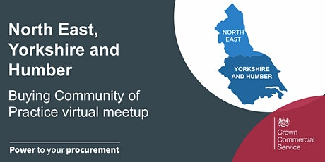 North-East, Yorkshire & Humber Buying Community of Practice virtual meetup tickets