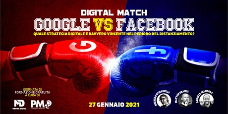DIGITAL MATCH. Google VS Facebook. biglietti