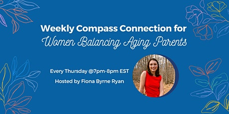 Women Balancing Aging Parents - Weekly Compass Connection tickets