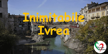 Virtual Tour of Italian Cities - Inimitabile Ivrea tickets
