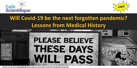 Will Covid-19 be the next forgotten pandemic? Lessons from Medical History tickets