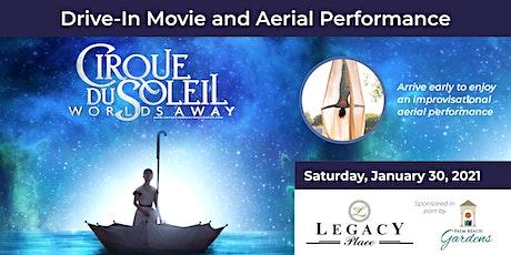 Drive-In Movie, Cirque du Soleil, Worlds Away and Aerialist Performance tickets