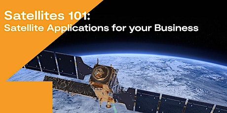 Satellites 101: An Introduction to Satellite Applications For Your Business bilhetes