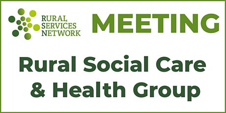 Rural Social Care & Health Sub Group meeting tickets