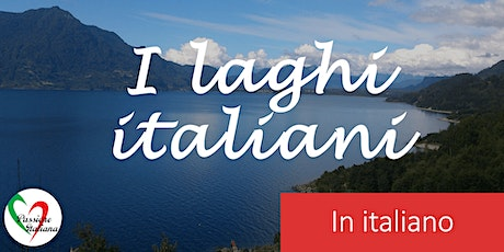 Virtual Tour of Italian Cities - I laghi italiani tickets