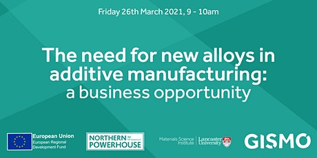 The need for new alloys in additive manufacturing: a business opportunity tickets