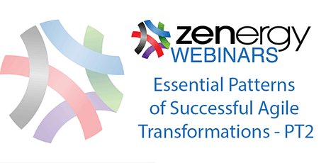 Webinar: Essential Patterns of Successful Agile Transformations - Part 2 tickets
