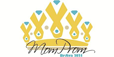BrAva Mom Prom 2021 tickets