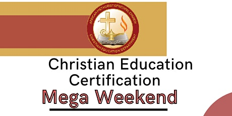 Christian Education Certification Mega Weekend, Hosted by Michigan Conf tickets