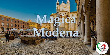 Virtual Tour of Italian Cities - Magica Modena tickets