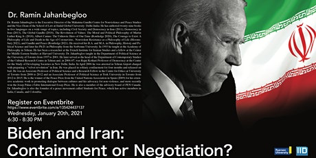Biden and Iran: Containment or Negotiation tickets