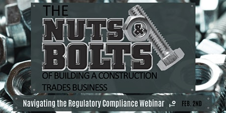 The Regulatory Compliance of a Construction/Trades Business- Feb. 2nd, 2021 tickets