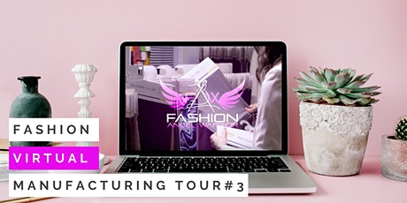 Fashion Manufacturing Tour-Virtual #3 tickets