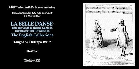 La Belle Danse: Baroque Court and Theatre Dance, Workshop Two tickets