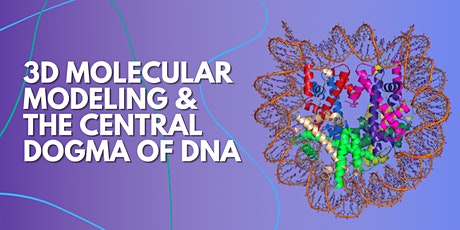 3D Molecular Modeling & the Central Dogma of DNA tickets