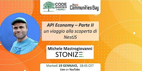 API Economy Parte II: alla scoperta di NestJS, CodeGardenRoma  #TheCmmBay tickets