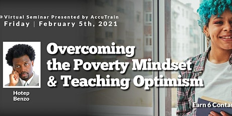 Overcoming the Poverty Mindset Virtual Seminar - Feb 5, 2021 tickets