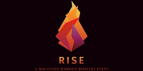Mid-Cities Women's Ministry Event  - RISE tickets