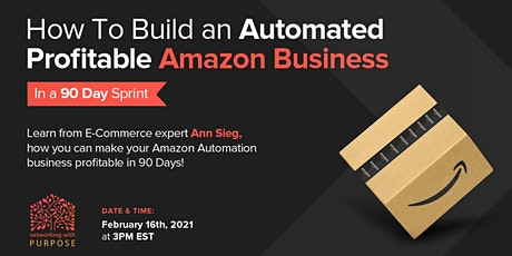 How  To Build An Automated Profitable Amazon Business! tickets