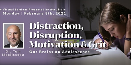 Distraction, Disruption, Motivation  & Grit Virtual Seminar - Feb 8, 2021 tickets