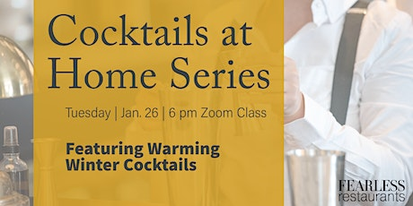 Cocktails at Home Series: Warming Winter Cocktails tickets