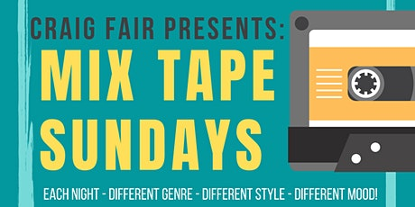 Craig Fair Presents: Mix-Tape Sundays! February 7th - $25 tickets