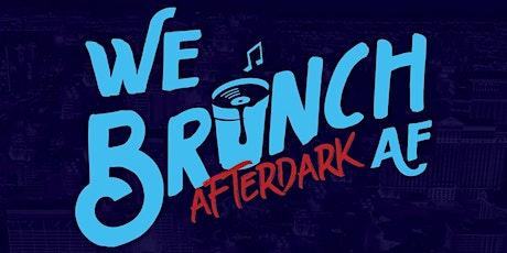 BRUNCH AF- AFTER DARK tickets
