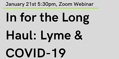 In for the Long Haul: Lyme & COVID-19 tickets
