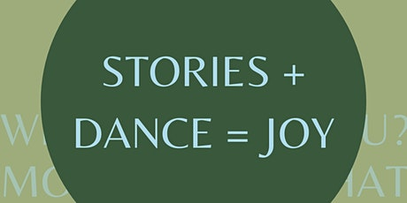Stories + Dance = Joy tickets