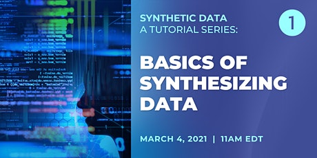 The Basics of Synthesizing Data - Data Synthesis Tutorial 1 tickets