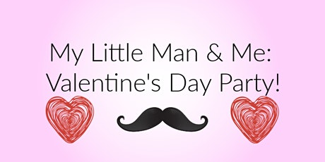 My Little Man & Me: Valentine's Day Party! tickets