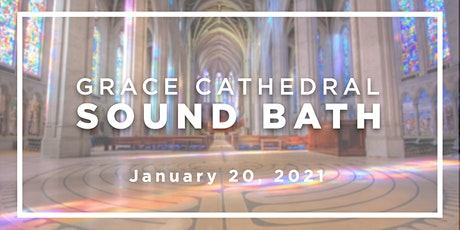 Grace Cathedral  Sound Bath Online tickets