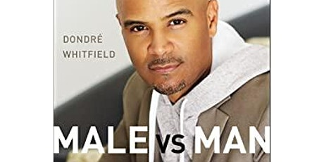 Male vs Man: A Conversation with Dondré Whitfield tickets