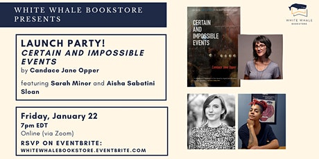 "Launch Party! ""Certain and Impossible Events"" by Candace Opper tickets"