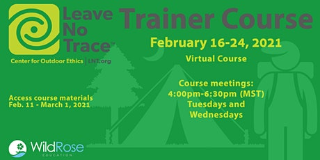 Leave No Trace Trainer Course - Feb. 16-24, 2021 tickets