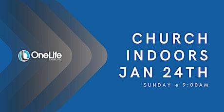 Church Indoors - Jan 24th @ 9:00am tickets