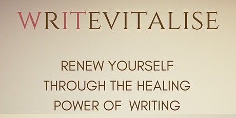Writevitalise 2021: Renew Yourself Through the Healing Power of Writing tickets