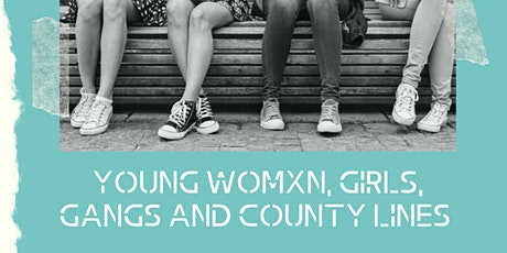 Young Womxn, Girls, Gangs & County Lines delivered by Abianda - EAST tickets