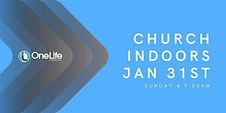 Church Indoors - Jan 31st @ 9:00am tickets