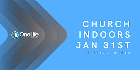 Church Indoors - Jan 31st @ 10:30am + KidsLife tickets
