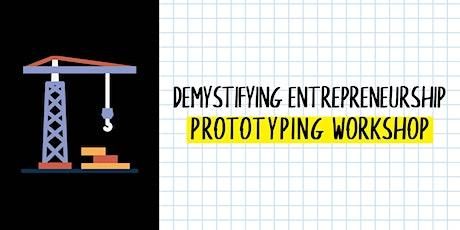 Demystifying Entrepreneurship: Prototyping Workshop tickets