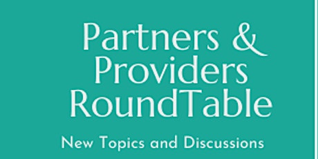 Partners & Providers Roundtable tickets