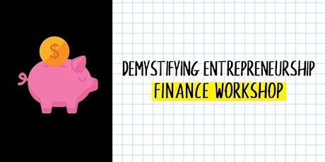 Demystifying Entrepreneurship: Finance Workshop tickets