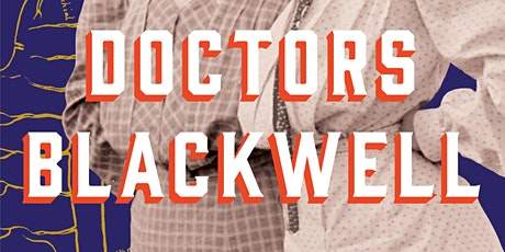 THE DOCTORS BLACKWELL: How Two Pioneering Sisters Brought Medicine to Women tickets