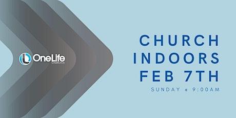 Church Indoors - Feb 7th @ 9:00am tickets