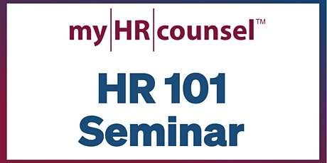 myHRcounsel's HR 101 Seminar tickets