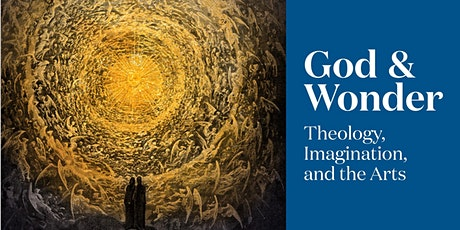 God and Wonder: Theology, Imagination, and the Arts tickets